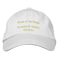 """Sister Of the Bride"" w/ Couple's Names Embroidered Baseball Hat"