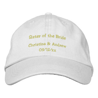 """""""Sister Of the Bride"""" w/ Couple's Names Embroidered Baseball Hat"""