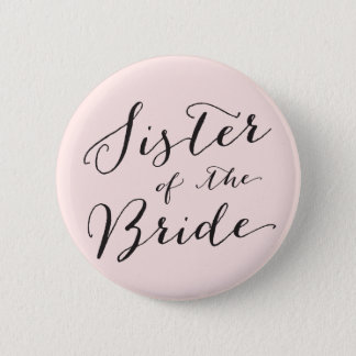 Sister of the Bride Wedding Bridal Party Button