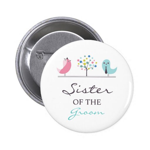 Sister of the Groom Birds Wedding Button