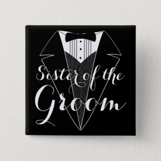 Sister of the Groom Black Tux Wedding Party Button