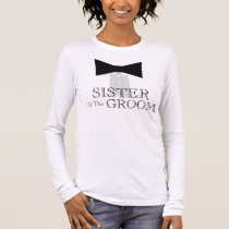 Sister of the Groom Bow Tie Long Sleeve T-Shirt