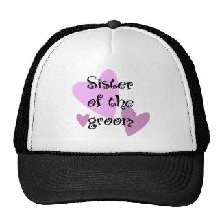 Sister of the Groom Trucker Hat