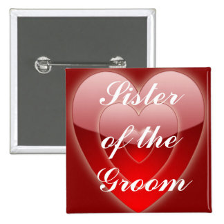 """Sister of the Groom"" - Triple Red Hearts Pinback Button"