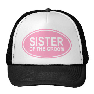 Sister of the Groom Wedding Oval Pink Trucker Hat