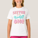 """Sister of the Sweet One Donut 1st Birthday Party T-Shirt<br><div class=""""desc"""">Sister of the Sweet One 1st Birthday Donut Theme party first birthday Cute T-Shirt with """"Sister of the Sweet One"""" design on front for the sibling of the baby birthday girl. Check out matching family birthday shirts for mom, dad, brother and sister, too! For more matching gifts, stationery and home...</div>"""