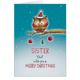 Sister, owl wish you a Merry Christmas Card