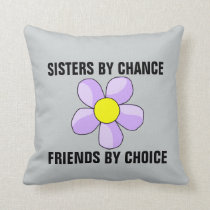 Sister pillows, Friends by choice Throw Pillow