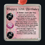"sister poem - 50th birthday design metal ornament<br><div class=""desc"">A great gift for a sister on her 50th birthday.</div>"
