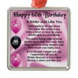 Sister poem  -  60th Birthday Metal Ornament