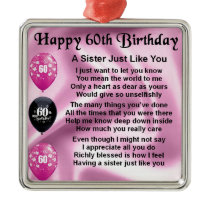 Sister poem  -  60th Birthday Metal Ornament