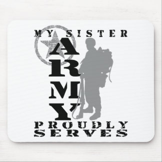 Sister Proudly Serves - ARMY Mouse Pad
