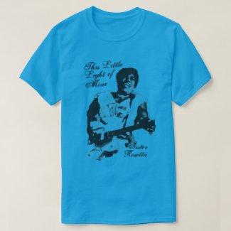 Sister Rosetta This Little Light of Mine T-Shirt