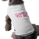 Sister To Be Pink Doggie Tshirt