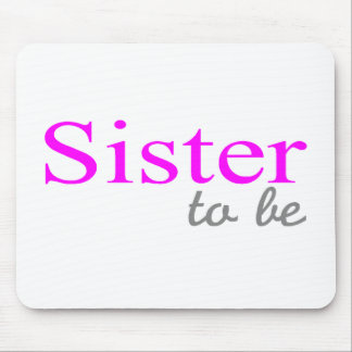 Sister To Be (Pink) Mouse Pad