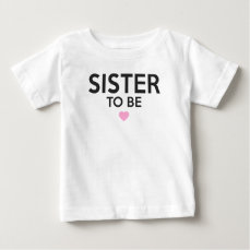 Sister To Be Print Baby T-Shirt