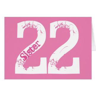 Sister, twenty-two is big deal, white text on pink card