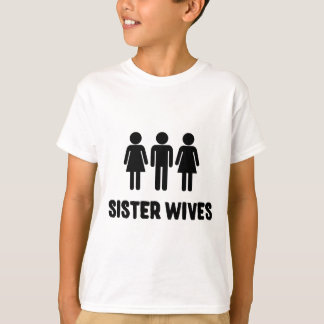 Sister Wives Polygamist T-Shirt