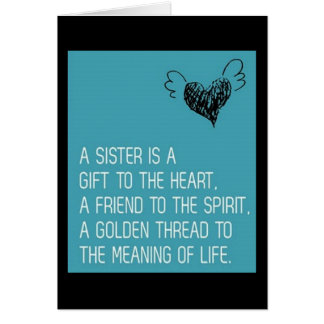 SISTER-YOU ARE A GIFT TO MY HEART=BIRTHDAY CARD