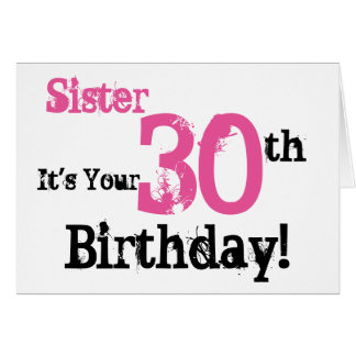 Sister's 30th birthday greeting in black, pink. card