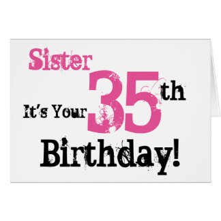 Sister's 35th birthday greeting in black, pink. card