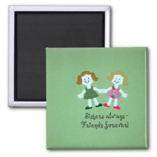 Sisters always - friends forever! fridge magnets