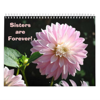 Sisters are Forever! Calendars Gifts for Sister