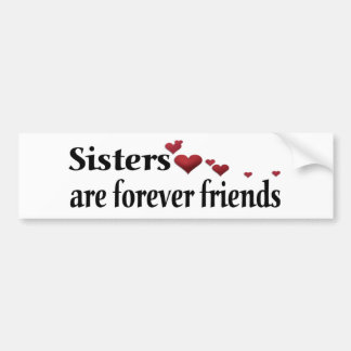 Sisters are forever friends car bumper sticker