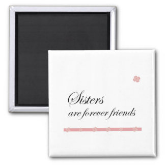 Sisters are forever friends 2 inch square magnet