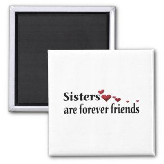 Sisters are forever friends fridge magnet