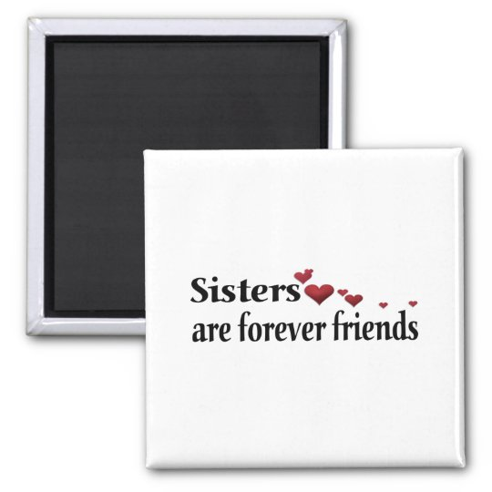 Sisters are forever friends magnet