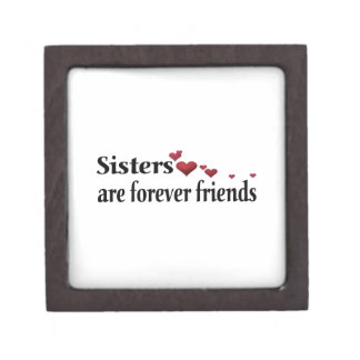 Sisters are forever friends premium trinket box