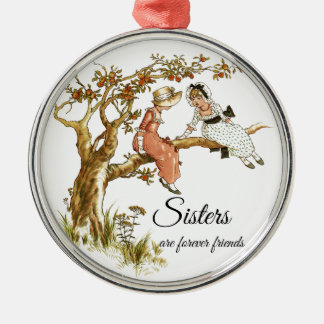 Sisters are forever friends Two Vintage Girls Metal Ornament