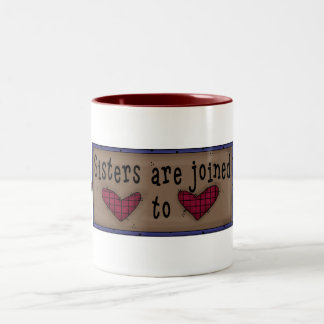 Sister's Are Joined at the Heart Mug