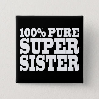 Sisters Birthday Parties 100% Pure Super Sister Pinback Button