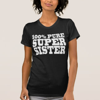 Sisters Birthday Parties 100% Pure Super Sister T-shirt