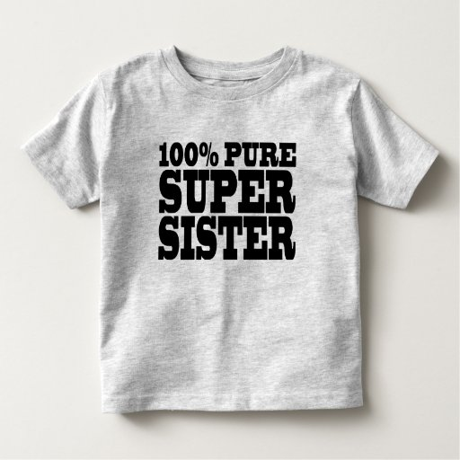 Sisters Birthday Parties 100% Pure Super Sister Tee Shirt