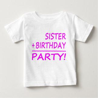 Sisters Birthdays : Sister + Birthday = Party Baby T-Shirt