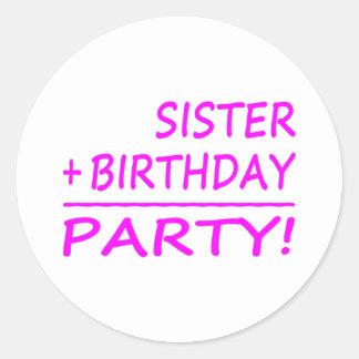 Sisters Birthdays : Sister + Birthday = Party Classic Round Sticker