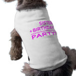 Sisters Birthdays : Sister + Birthday = Party Doggie T Shirt