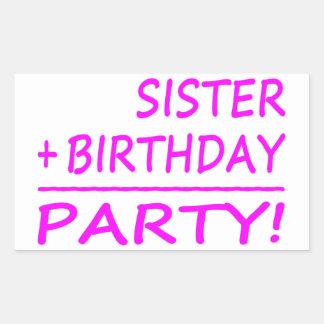 Sisters Birthdays : Sister + Birthday = Party Rectangular Sticker