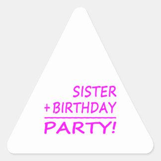 Sisters Birthdays : Sister + Birthday = Party Triangle Sticker