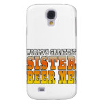 Sisters Birthdays Worlds Greatest Sister Beer Me Galaxy S4 Cover