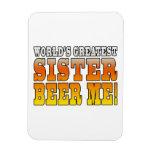 Sisters Birthdays Worlds Greatest Sister Beer Me Vinyl Magnets