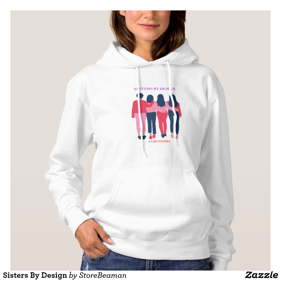 Sisters By Design Hoodie - Creative Long-Sleeve Fashion Shirt Designs
