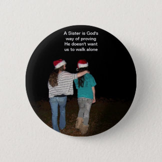 Sisters don't walk alone pinback button
