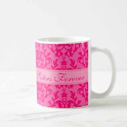 """""""Sisters Forever"""" damask hot pink mug"""