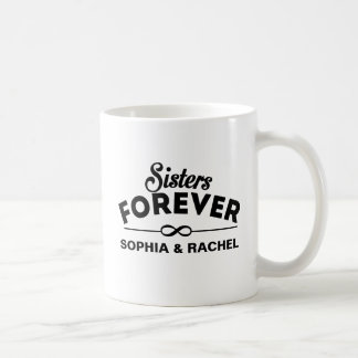 Sisters Forever Classic White Coffee Mug