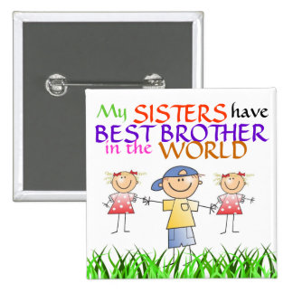 Sisters have Best Brother Button