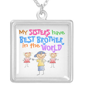 Sisters have Best Brother Necklace